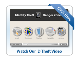 Watch Our ID Theft Video