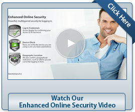 Watch Our Enhanced Online Security Video