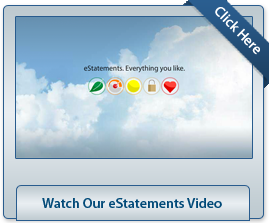 Watch our e statements Video